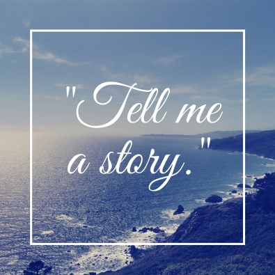 Tell me a story...
